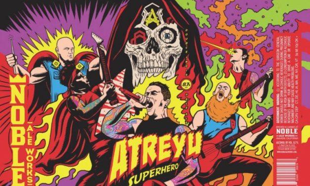 Live, Love, Drink, Die: Noble Ale Works Turns Atreyu Into Hazy Superheroes