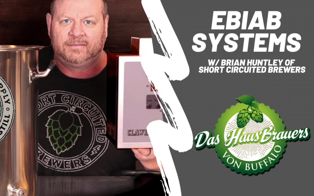 WNY Brews: Brian Huntley of Short Circuited Brewers on EBIAB Systems