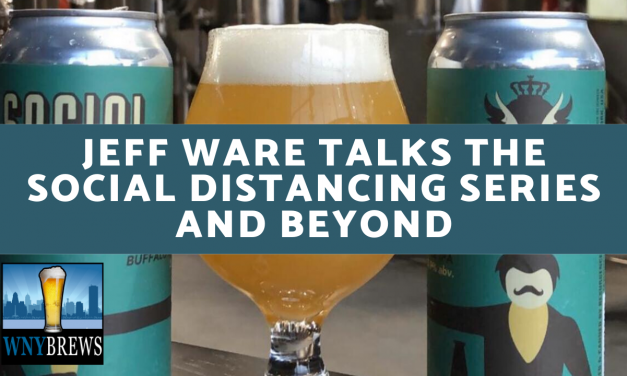 WNY Brews: Resurgence's Jeff Ware talks The Social Distancing Series and Beyond