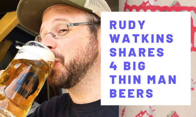 WNY Brews: Rudy Watkins Shares 4 Big Thin Man Beers