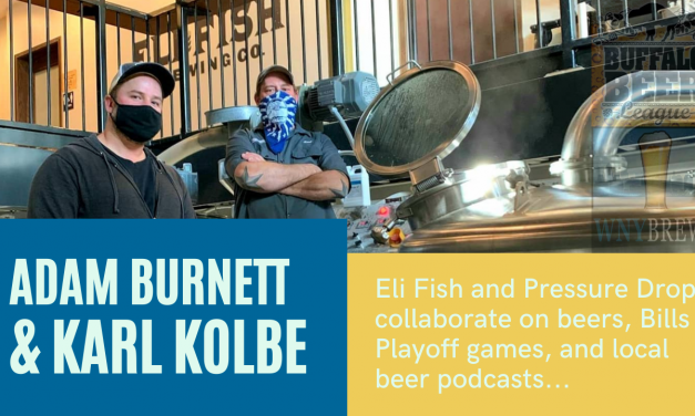 WNY Brews: Eli Fish Brewing's Adam Burnett & Pressure Drop Brewing's Karl Kolbe