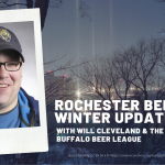 WNY Brews: Rochester Beer Winter 2020 Update With Will Cleveland