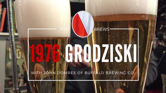 WNY Brews: 1976 Grodziskie With John Domres of Buffalo Brewing Co.